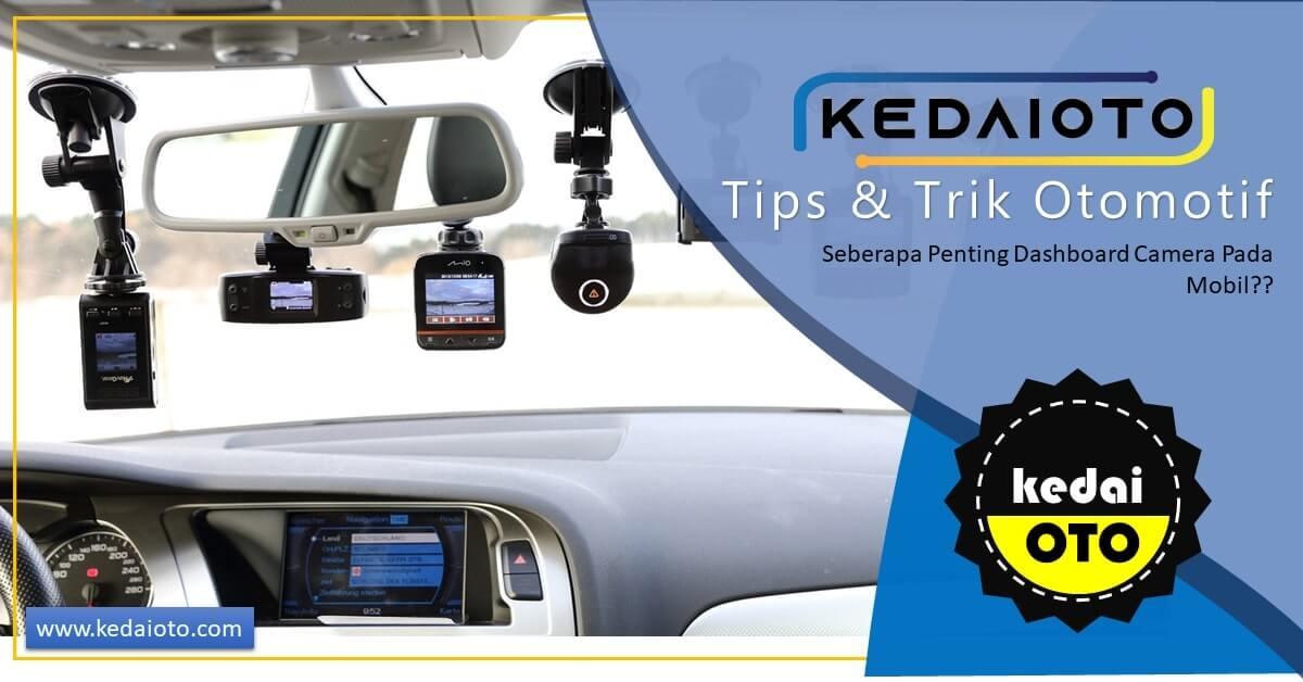 Seberapa Penting Dashboard Camera Pada Mobil?