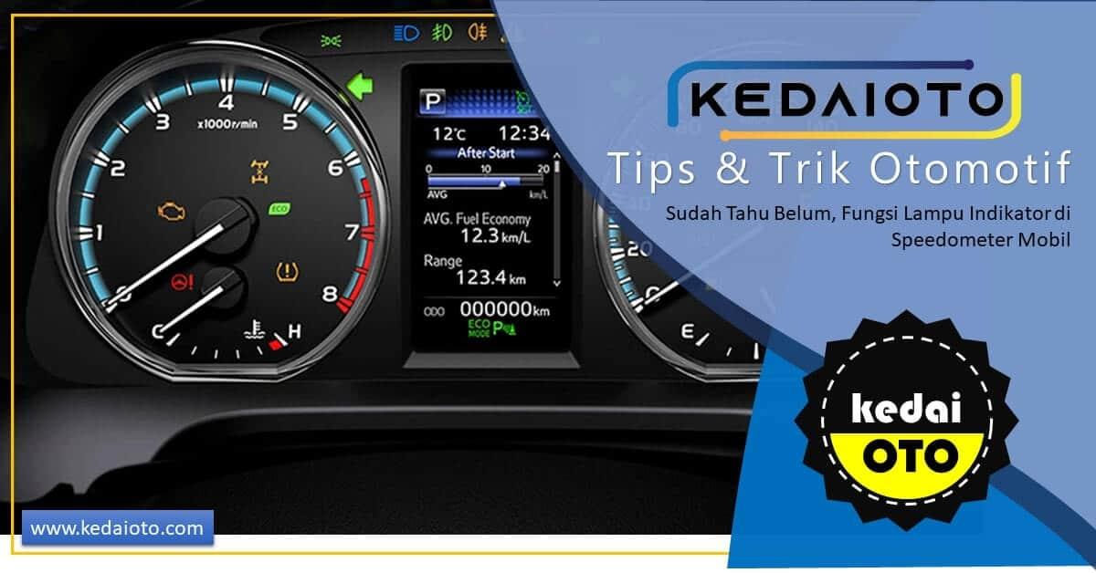 Sudah Tahu Belum, Fungsi Lampu Indikator di Speedometer Mobil